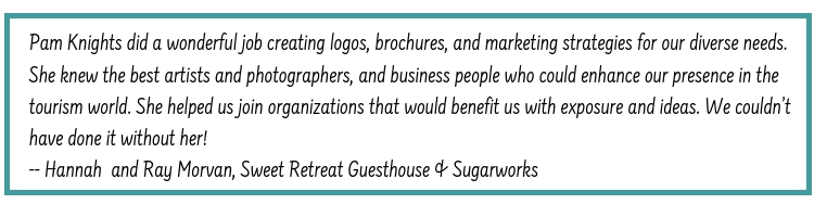 Testimonial by Ray & Hannah Morvan of Sweet Retreat Guesthouse & Sugarworks for Pam Knights Communications.
